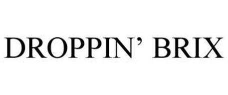 DROPPIN' BRIX