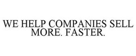 WE HELP COMPANIES SELL MORE, FASTER.