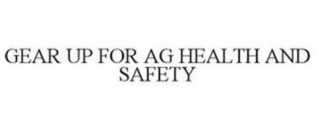 GEAR UP FOR AG HEALTH AND SAFETY