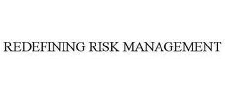 REDEFINING RISK MANAGEMENT