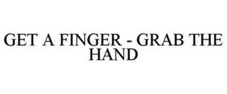 GET A FINGER - GRAB THE HAND