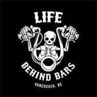 LIFE BEHIND BARS VANCOUVER BC