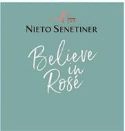 NIETO SENETINER BELIEVE IN ROSE