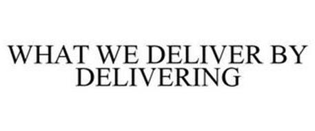 WHAT WE DELIVER BY DELIVERING