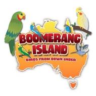 BOOMERANG ISLAND BIRDS FROM DOWN UNDER