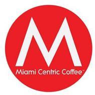 M MIAMI CENTRIC COFFEE