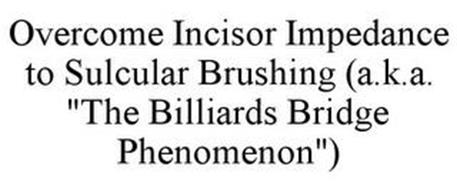OVERCOME INCISOR IMPEDANCE TO SULCULAR BRUSHING (A.K.A.