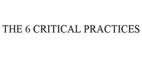 THE 6 CRITICAL PRACTICES
