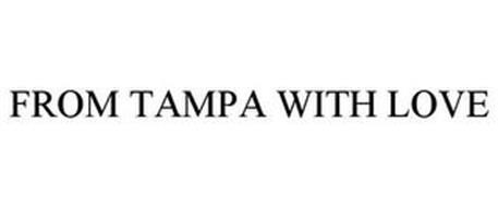 FROM TAMPA WITH LOVE