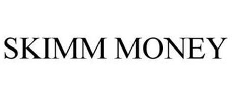 SKIMM MONEY