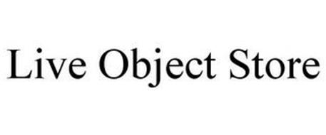LIVE OBJECT STORE
