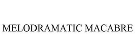 MELODRAMATIC MACABRE