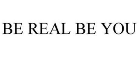BE REAL BE YOU