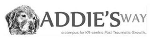 ADDIE'S WAY A CAMPUS FOR K9-CENTRIC POST TRAUMATIC GROWTH