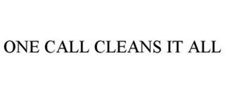 ONE CALL CLEANS IT ALL
