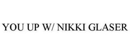 YOU UP W/ NIKKI GLASER