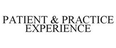PATIENT & PRACTICE EXPERIENCE