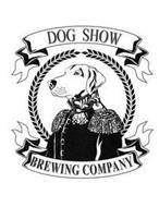 DOG SHOW BREWING COMPANY