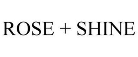 ROSE + SHINE