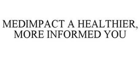 MEDIMPACT A HEALTHIER, MORE INFORMED YOU