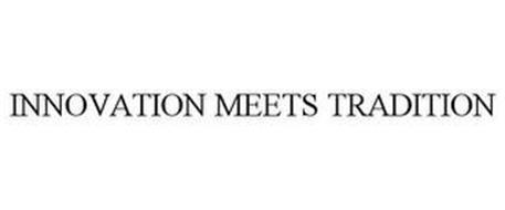 INNOVATION MEETS TRADITION