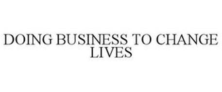 DOING BUSINESS TO CHANGE LIVES