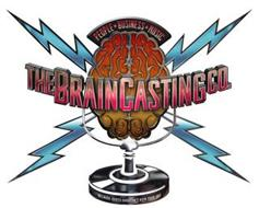 THE BRAINCASTING CO. BECAUSE IDIOTS SHOULDN'T RUIN YOUR DAY