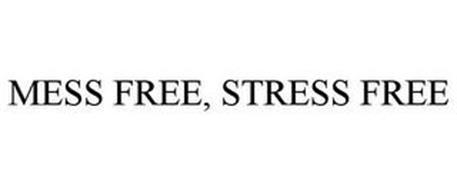MESS FREE, STRESS FREE