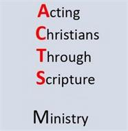 ACTING CHRISTIANS THROUGH SCRIPTURE MINISTRY
