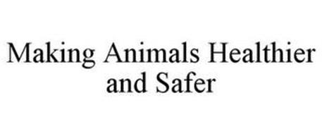 MAKING ANIMALS HEALTHIER AND SAFER