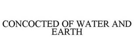 CONCOCTED OF WATER AND EARTH