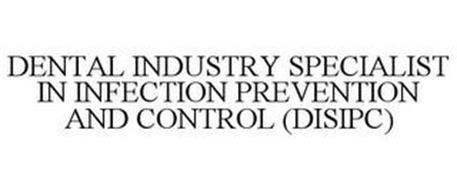 DENTAL INDUSTRY SPECIALIST IN INFECTION PREVENTION AND CONTROL (DISIPC)