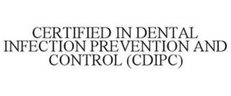CERTIFIED IN DENTAL INFECTION PREVENTION AND CONTROL (CDIPC)