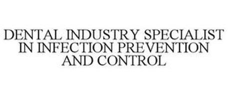 DENTAL INDUSTRY SPECIALIST IN INFECTION PREVENTION AND CONTROL