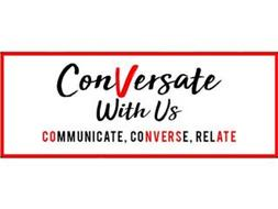 CONVERSATE WITH US COMMUNICATE, CONVERSE, RELATE