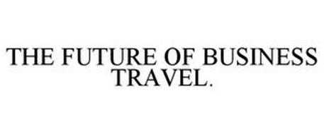 THE FUTURE OF BUSINESS TRAVEL.