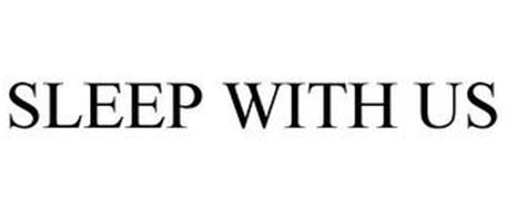 SLEEP WITH US