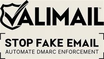 VALIMAIL STOP FAKE EMAIL AUTOMATE DMARC ENFORCEMENT