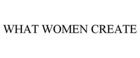 WHAT WOMEN CREATE
