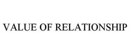 VALUE OF RELATIONSHIP