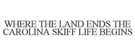 WHERE THE LAND ENDS THE CAROLINA SKIFF LIFE BEGINS