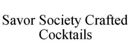 SAVOR SOCIETY CRAFTED COCKTAILS