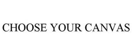 CHOOSE YOUR CANVAS