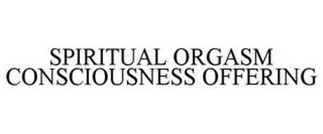 SPIRITUAL ORGASM CONSCIOUSNESS OFFERING