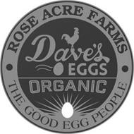 ROSE ACRE FARMS THE GOOD EGG PEOPLE DAVE'S EGGS ORGANIC