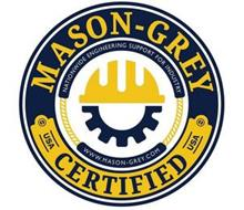 MASON-GREY CERTIFIED USA WWW.MASON-GREY.COM NATIONWIDE ENGINEERING SUPPORT FOR INDUSTRY