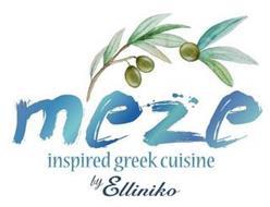 MEZE INSPIRED GREEK CUISINE BY ELLINIKO