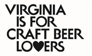 VIRGINIA IS FOR CRAFT BEER LOVERS