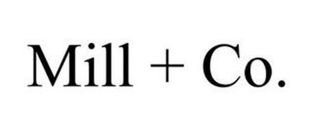 MILL + CO.