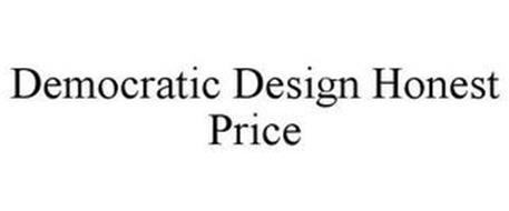 DEMOCRATIC DESIGN HONEST PRICE